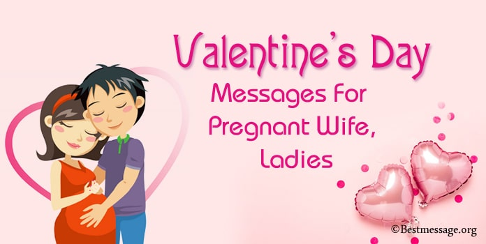 Valentine's Day Messages for Pregnant Wife, Ladies