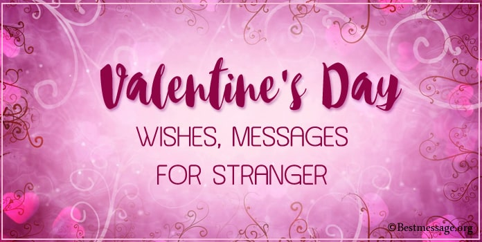 Valentines Day Wishes, Messages for Stranger