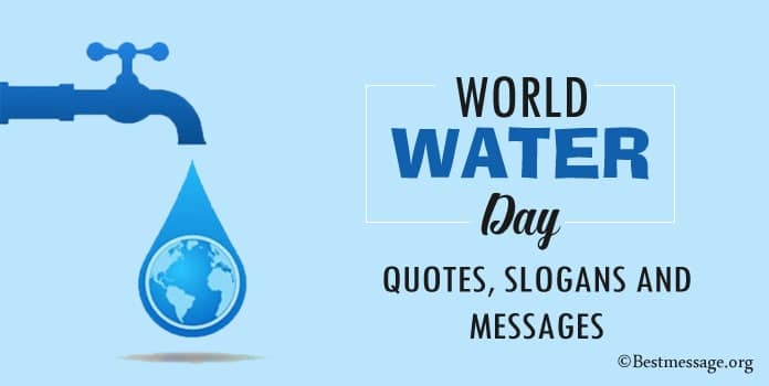 World Water Day Quotes, Save water Slogans, Messages