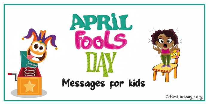Funny April Fools' Day Jokes Messages for kids