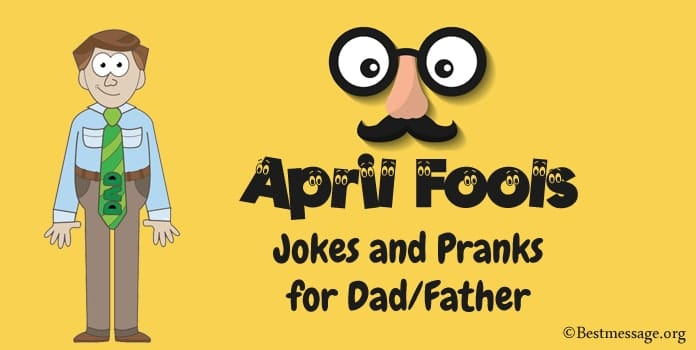 Funny April Fools Jokes and Pranks for Dad, Father