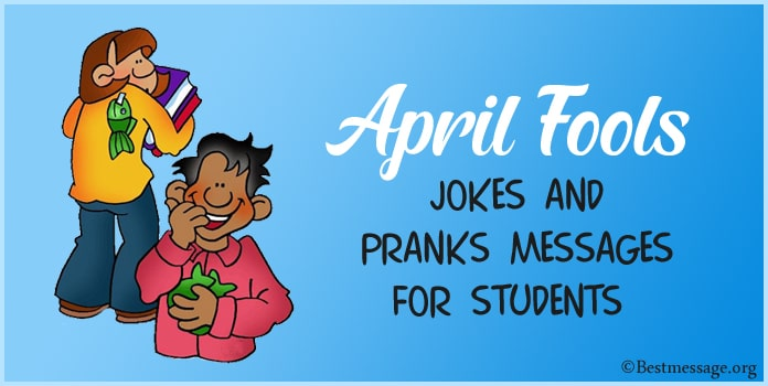 April Fools Jokes and Pranks Messages for Students