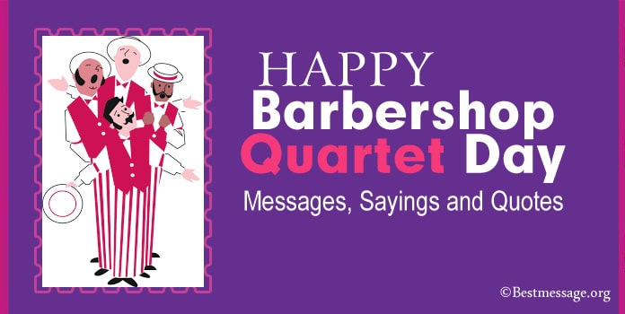 Barbershop Quartet Day Messages, Sayings and Quotes