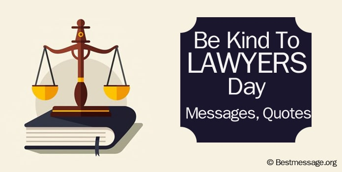 Be Kind To Lawyers Day Messages, Quotes