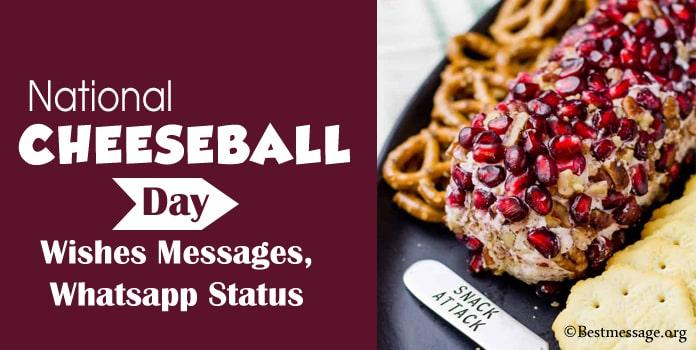 Cheeseball Day Wishes Messages, Whatsapp Status