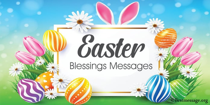 Easter Blessings Messages, Easter Blessings Wishes
