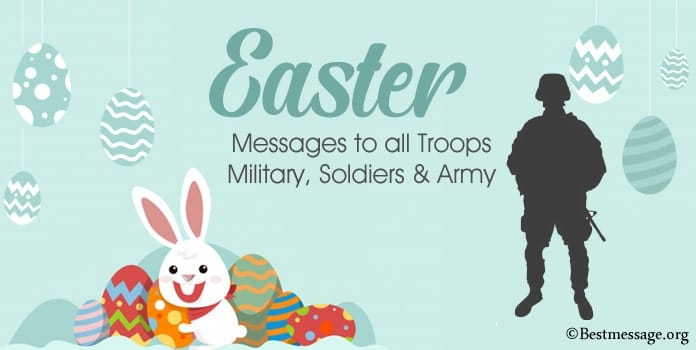 Easter Messages to all Troops Military, Soldiers & Army