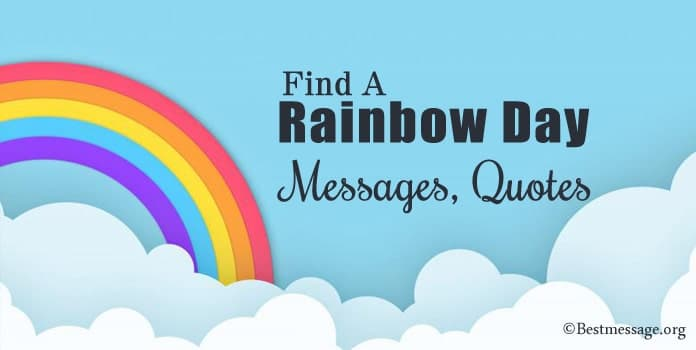 Find A Rainbow Day Messages, Rainbow Quotes, Rainbow Images