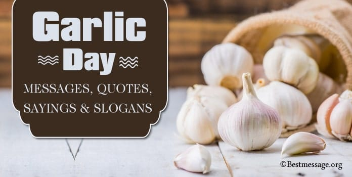 Garlic Day Messages, Garlic Quotes Sayings