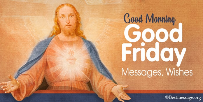 Good Morning Good Friday Messages, Friday Wishes Quotes