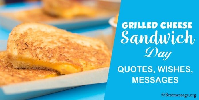 Grilled Cheese Sandwich Day Quotes, Messages