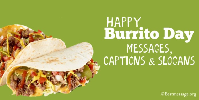 Burrito Day Messages, Burrito Instagram Captions, Burrito Slogans