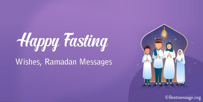 Happy Fasting Ramadan Messages, Fasting Wishes