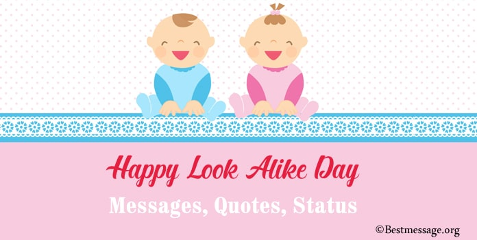 Happy Look Alike Day Messages, Look Alike Quotes, Status Messages