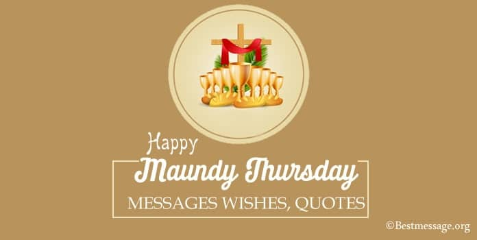 Maundy Thursday Messages Wishes, Holy Thursday Quotes