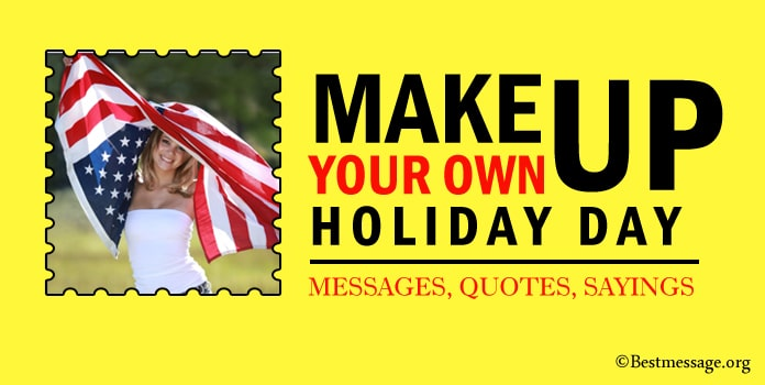 Make Up Your Own Holiday Day Messages Quotes