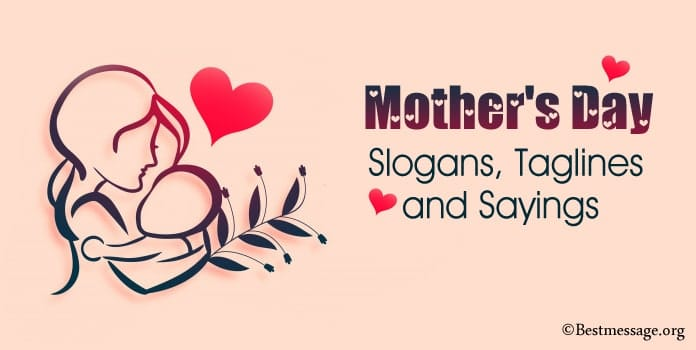 Mother's Day Slogans, Mom Taglines, Mother Sayings