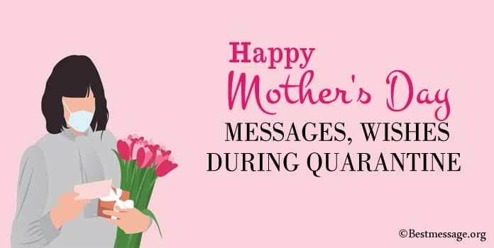 Mothers Day Quarantine Messages, COVID-19 Mothers Wishes