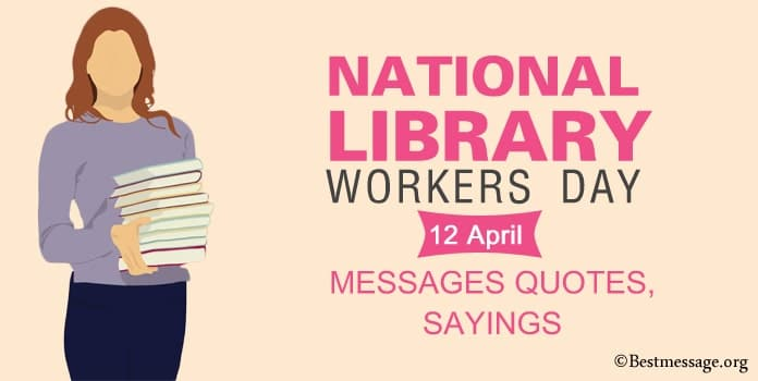 National Library Workers Day Messages Quotes, Sayings