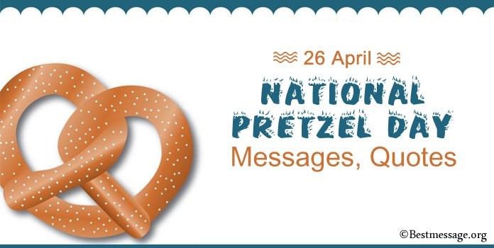 Pretzel Day Messages, Pretzel Quotes Memes