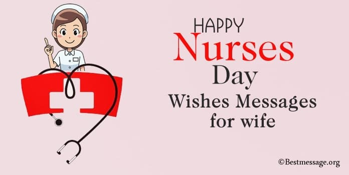 Happy Nurses Day Messages, Nurses Day Wishes For Wife