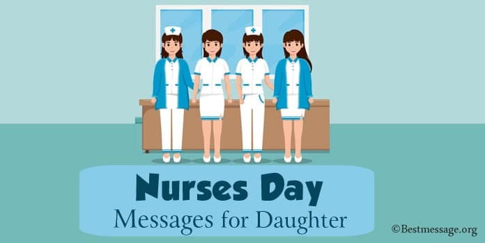 Happy Nurses Day Messages, Nurses Quotes for Daughter