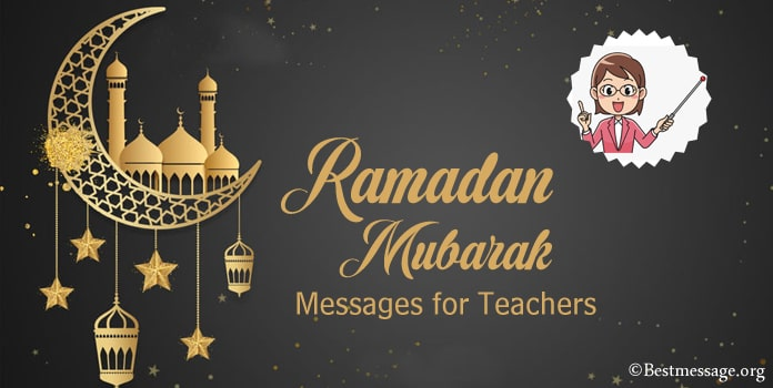 Ramadan Kareem Wishes, Ramadan Messages for Teachers
