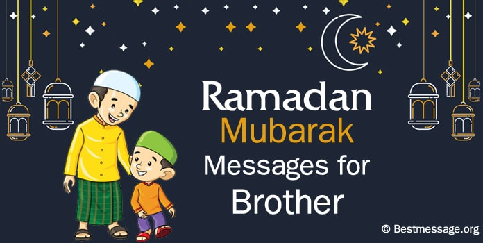Ramadan kareem Wishes, Ramadan Messages for Brother
