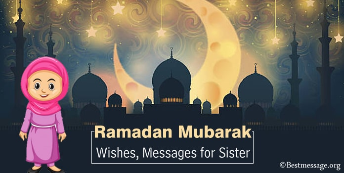 Ramadan Mubarak Messages, Ramadan Wishes for Sister