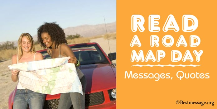 Read a Road Map Day Messages, Road Map Quotes