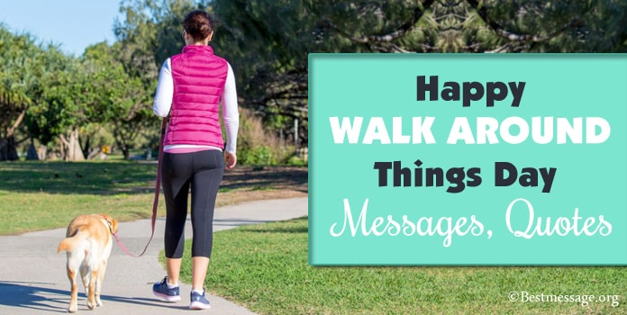 Happy Walk Around Things Day Messages, Walking Quotes