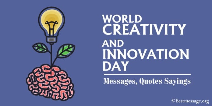 World Creativity and Innovation Day Messages, Quotes Sayings