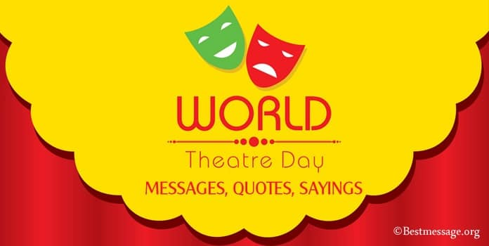 World Theatre Day Wishes Messages Status, Quotes Sayings