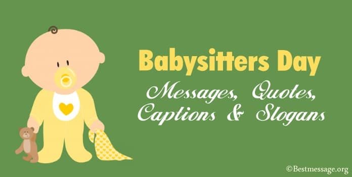Babysitter Day Messages, Funny Babysitting Quotes, Slogans