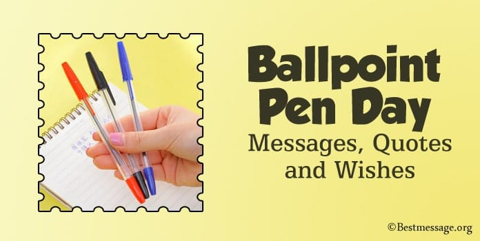 Ballpoint Pen Day Wishes Messages, Quotes