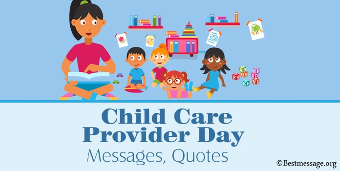 Child Care Provider Day Messages, Appreciation Quotes, Slogans