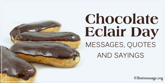 Chocolate Eclair Day Messages,Chocolate Quotes Images