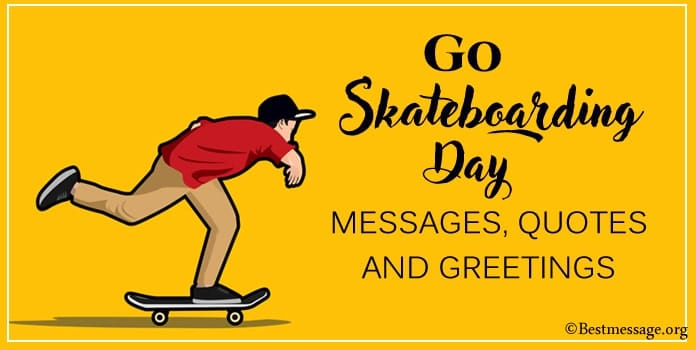 Go Skateboarding Day Messages, Quotes Greetings