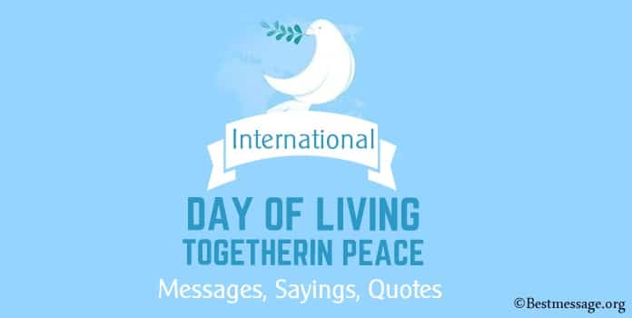 International Day of Living Together in Peace Quotes Messages