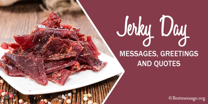 Jerky Day Messages, Greetings and Quotes