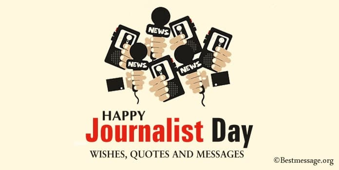 Happy Journalist Day Wishes, Journalist Quotes Messages