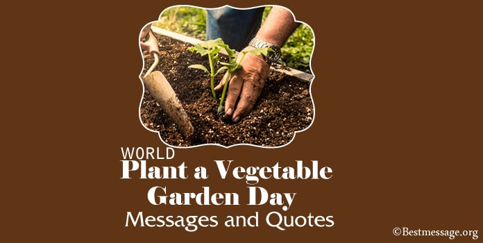 World Plant a Vegetable Garden Day Messages Quotes