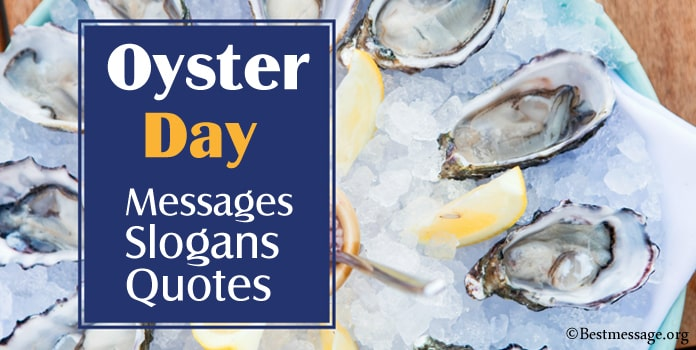 Oyster Day Messages, Oyster Slogans, Oyster Quotes, Captions