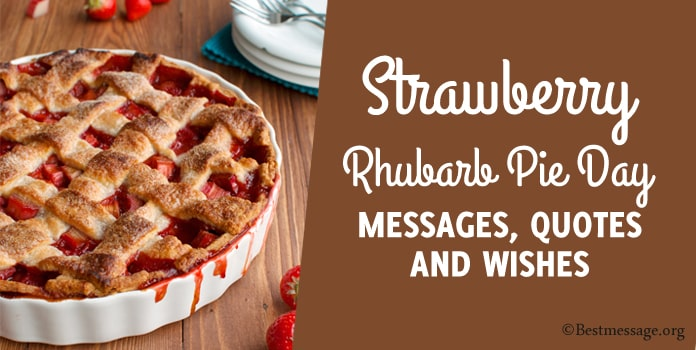 Strawberry Rhubarb Pie Day Messages, Quotes and Wishes