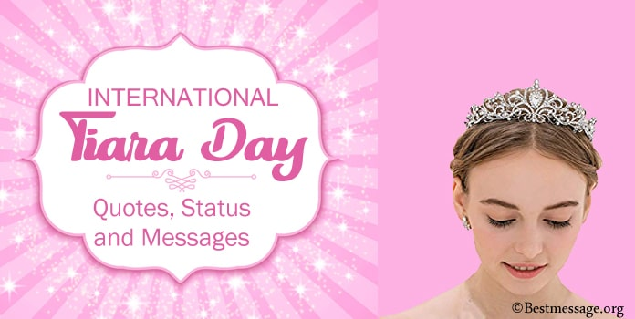 International Tiara Day Status Messages, Tiara Quotes