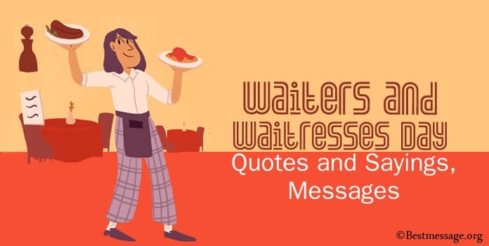 Waiters and Waitresses Day Quotes Sayings, Messages