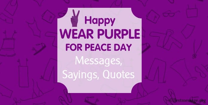 Happy Wear Purple for Peace Day Messages, Sayings, Quotes
