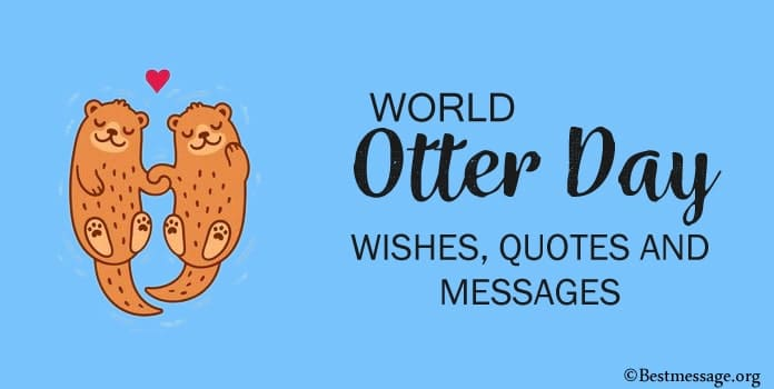 Happy World Otter Day Wishes Messages, Otter Quotes