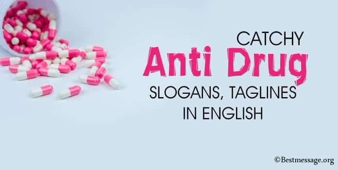 Catchy Anti Drug Slogans, Drug Taglines, Pro Drug Slogan