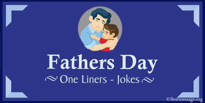 Happy Father's Day One Liners, Father's Day Jokes